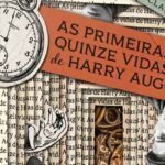 As Primeiras Quinze Vidas de Harry August